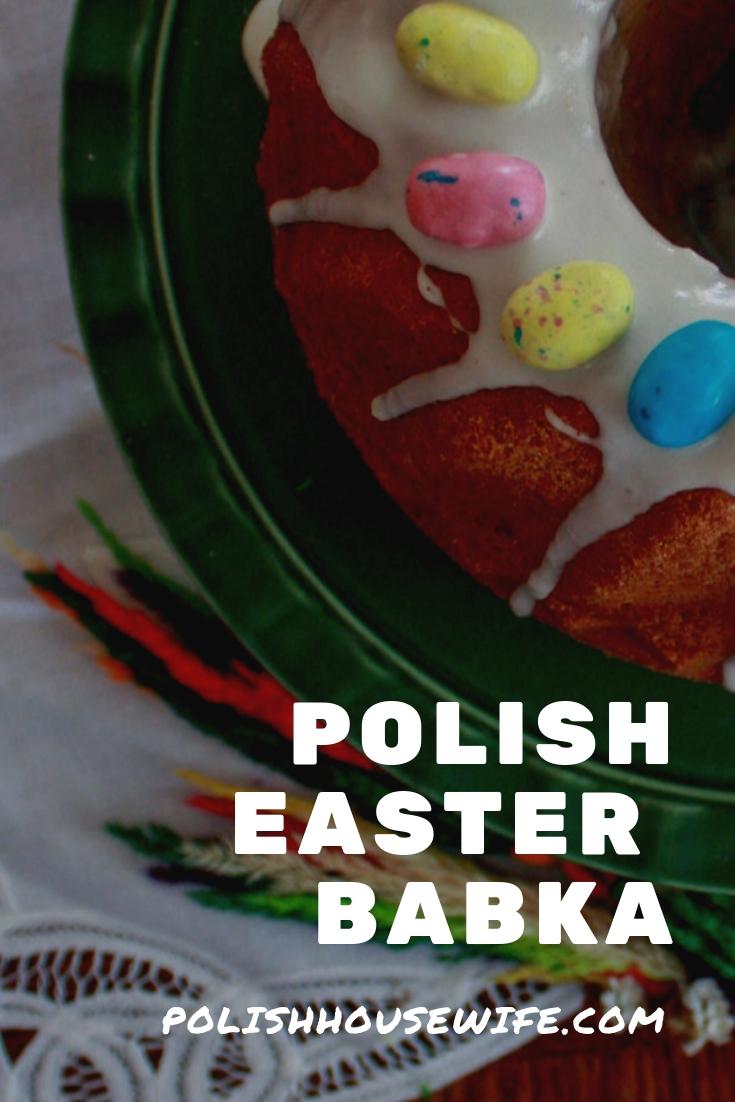 Easy Polish Easter Babka Babka Wielkanocna Polish